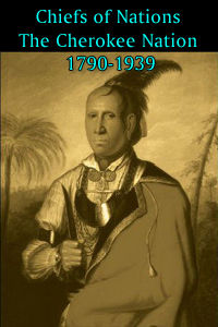 Chiefs of Nations - The Cherokee Nation.
