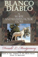 Blanco Diablo - A White Andalusian Horse Story.