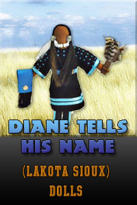 Lakota Sioux dolls by Diane Tells His Name.